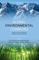 new book, title: Global environmental commons : analytical and political challenges in building governance mechanisms / edited by Eric Brousseau [and others].