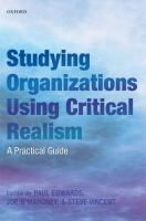 new book, title: Studying organizations using critical realism [electronic resource] : a practical guide / edited by Paul K. Edwards, Joe O'Mahoney, and Steve Vincent.