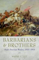 new book, title: Barbarians and brothers [electronic resource] : Anglo-American warfare, 1500-1865 / Wayne E. Lee.