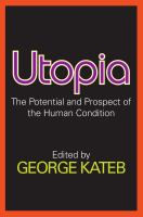 new book, title: Utopia [electronic resource] : the potential and prospect of the human condition / edited by George Kateb.