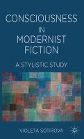 new book, title: Consciousness in modernist fiction [electronic resource] : a stylistic study / Violeta Sotirova, Lecturer in Stylistics, University of Nottingham, UK.