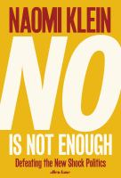 new book, title: No is not enough : defeating the new shock politics / Naomi Klein.