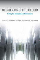 new book, title: Regulating the cloud : policy for computing infrastructure / edited by Christopher S. Yoo and Jean-Fran㯩s Blanchette.