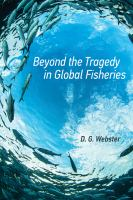 new book, title: Beyond the tragedy in global fisheries / D.G. Webster.