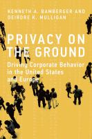 new book, title: Privacy on the ground : driving corporate behavior in the United States and Europe / Kenneth A. Bamberger and Deirdre K. Mulligan.
