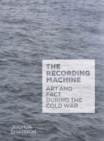 new book, title: Recording Machine [electronic resource] / Shannon, Joshua.