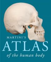 new book, title: Martini's atlas of the human body / by Frederic H. Martini ; with William C. Ober, Kathleen Welch, Claire E. Ober, Ralph T. Hutchings.
