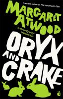 new book, title: Oryx and Crake / Margaret Atwood.