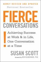 new book, title: Fierce conversations : achieving success at work & in life, one conversation at a time / Susan Scott.