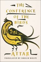 new book, title: The conference of the birds / Attar ; translated by Sholeh Wolpé.