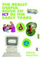 new book, title: The really useful book of ICT in the early years [electronic resource] / edited by Harriet Price.