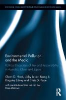 new book, title: Environmental pollution and the media [electronic resource] : reporting risk and responsibility in Australia, China and Japan / by Glenn D. Hook, Libby Lester, Meng Ji, Kingsley Edney and Chris G. Pope ; with contributions from Luli van der Does-Ishikawa.