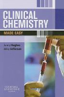 new book, title: Clinical chemistry made easy [electronic resource] / Jeremy Hughes, Ashley Jefferson ; foreword by John Iredale.