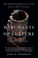 new book, title: Merchants of culture [electronic resource] : the publishing business in the twenty-first century / John B. Thompson.