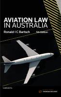 new book, title: Aviation law in Australia / Ronald I C Bartsch.