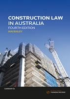 new book, title: Construction law in Australia / Ian Bailey ; with foreword by Robert McDougall ; with contributions by Catherine Bell [and six others].