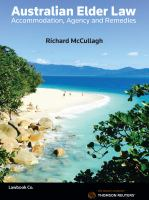 new book, title: Australian elder law : accommmodation, agency and remedies / RF McCullagh BA LLB (Macq`).