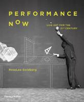 new book, title: Performance now / RoseLee Goldberg.
