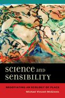 new book, title: Science and sensibility [electronic resource] : negotiating an ecology of place / [Michael Vincent McGinnis].