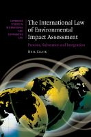 new book, title: The international law of environmental impact assessment : process, substance and integration / Neil Craik.