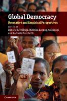 new book, title: Global democracy : normative and empirical perspectives / edited by Daniele Archibugi, Mathias Koenig-Archibugi and Raffaele Marchetti.