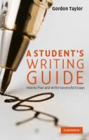 new book, title: A student's writing guide [electronic resource] : how to plan and write successful essays / Gordon Taylor.