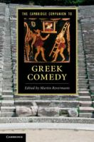 new book, title: The Cambridge Companion to Greek Comedy [electronic resource] / edited by Martin Revermann.