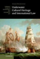 new book, title: Underwater cultural heritage and international law [electronic resource] / Sarah Dromgoole.