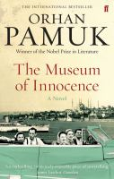 new book, title: The museum of innocence / Orhan Pamuk ; translated from the Turkish by Maureen Freely.