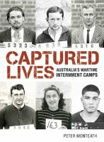 new book, title: Captured lives : Australia's wartime internment camps / Peter Monteath.