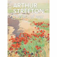 new book, title: Arthur Streeton : the art of war / Anne Gray ; with essays by Gerard Vaughan and Emma Kindred.