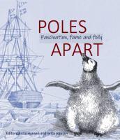 new book, title: Poles apart : fascination, fame and folly / editors Anita Hansen and Brita Hansen.