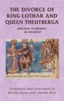new book, title: The divorce of King Lothar and Queen Theutberga : Hincmar of Rheims's De divortio / translated and annotated by Rachel Stone and Charles West.