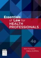 new book, title: Essentials of law for health professionals / Kim Forrester, Debra Griffiths.