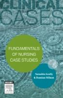 new book, title: Clinical cases : fundamentals of nursing / Natashia Scully and Damian Wilson.