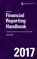 new book, title: Financial reporting handbook 2017 : Australia, incorporating all the standards as at 1 December 2016 / technical editor, Claire Locke.