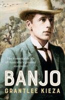 new book, title: Banjo / Grantlee Kieza.