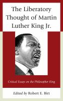 new book, title: The Liberatory Thought of Martin Luther King Jr [electronic resource]: Critical Essays on the Philosopher King