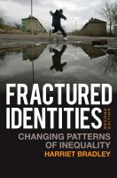 new book, title: Fractured identities [electronic resource] : changing patterns of inequality / Harriet Bradley.