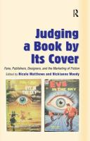 new book, title: Judging a book by its cover [electronic resource] : fans, publishers, designers, and the marketing of fiction / edited by Nicole Matthews and Nickianne Moody.