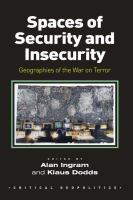 new book, title: Spaces of security and insecurity [electronic resource] : geographies of the War on Terror / edited by Alan Ingram, Klaus Dodds.
