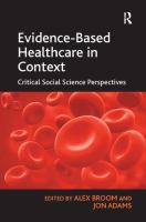 new book, title: Evidence-based healthcare in context [electronic resource] : critical social science perspectives / by Alex Broom and Jon Adams.