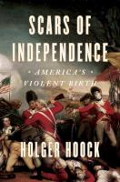 new book, title: Scars of independence [electronic resource] : America's violent birth / Holger Hoock.