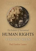new book, title: The evolution of international human rights [electronic resource] : visions seen / Paul Gordon Lauren.