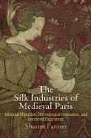new book, title: The silk industries of medieval Paris [electronic resource] : artisanal migration, technological innovation, and gendered experience / Sharon Farmer.