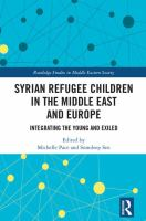 new book, title: Syrian refugee children in the Middle East and Europe [electronic resource] : integrating the young and exiled / edited by Michelle Pace and Somdeep Sen.
