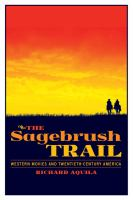 new book, title: The sagebrush trail [electronic resource] : western movies and twentieth-century America / Richard Aquila.