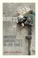 new book, title: Duress [electronic resource] : imperial durabilities in our times / Ann Laura Stoler.