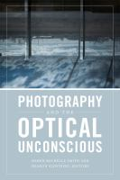new book, title: Photography and the optical unconscious [electronic resource] / Shawn Michelle Smith and Sharon Sliwinski, editors.
