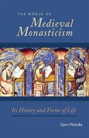 new book, title: The world of medieval monasticism [electronic resource] : its history and forms of life / Gert Melville ; translated by James Mixson ; foreword by Giles Constable.